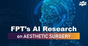 FPTジャパンホールディングス 美容外科における人工知能(AI)アプリケーション研究がIntechOpenに掲載